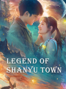 Legend of Shanyu Town (2021)